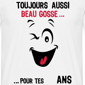 age a mettre toujours beau gosse pour ag Tee shirts - T-shirt Homme