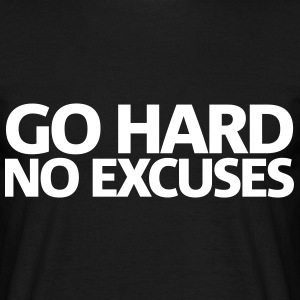 Go hard No Excuses | Mens Tee - Men's T-Shirt