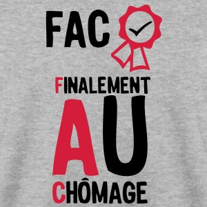 fac finalement au chomage1 Diplome  Sweat-shirts - Sweat-shirt Homme