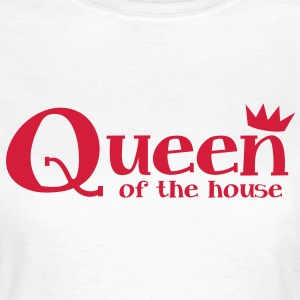 queen of the house with a little crown T-Shirts - Women's T-Shirt