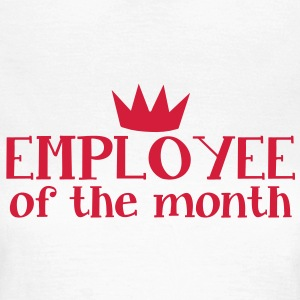 employee of the month with a kings royal crown T-Shirts - Women's T-Shirt