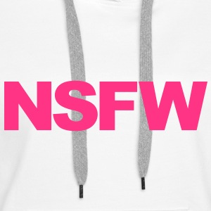 NSFW Sweat-shirts - Sweat-shirt à capuche Premium pour femmes