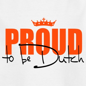 Proud to be Dutch Kinder shirts - Teenager T-shirt