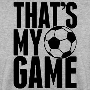 that's my game - soccer Pullover - Männer Pullover