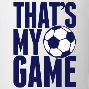 that's my game - soccer Tassen - Tasse