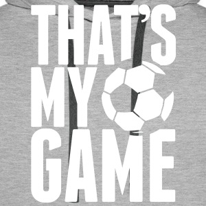 that's my game - soccer Pullover - Männer Premium Hoodie