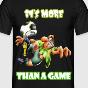 More than a game - Männer T-Shirt