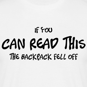 if_you_can_read_this_the_backpack_fell_o Camisetas - Camiseta hombre