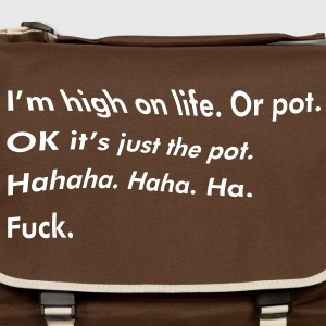 130_im_high_on_life_or_pot Borse - Tracolla