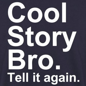 Cool Story Bro - Sweat-shirt Homme