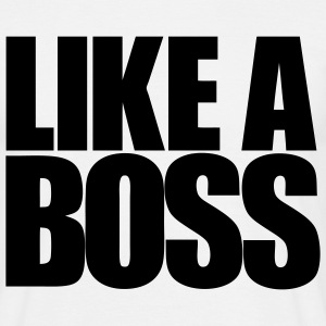 Like A Boss T-shirt - Mannen T-shirt