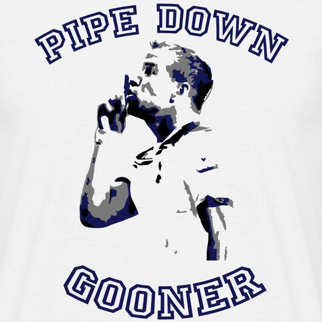 Pipe Down Gooner