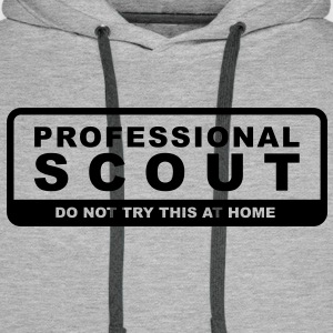 Professional Scout - Do not try this at home Pullover & Hoodies - Männer Premium Hoodie