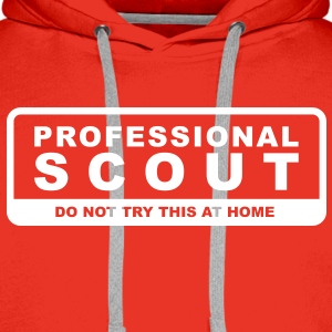 Professional Scout - Do not try this at home Hoodies & Sweatshirts - Men's Premium Hoodie