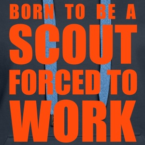 born to be a scout forced to work Pullover & Hoodies - Frauen Premium Hoodie