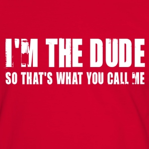 I'm the dude. So that's what you call me - T-shirt contraste Homme