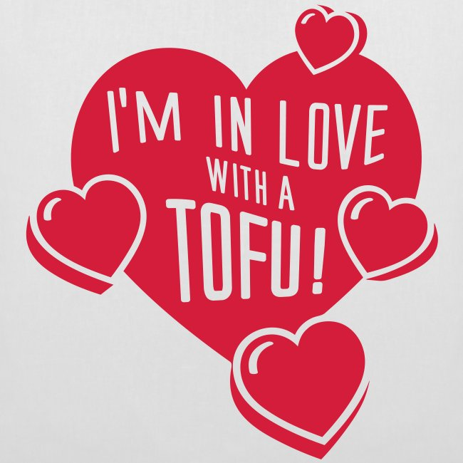 I'm in Love with a TOFU!