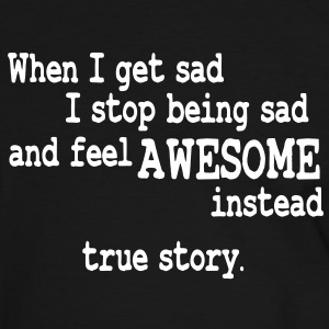 when i feel sad - true story Tee shirts - T-shirt contraste Homme