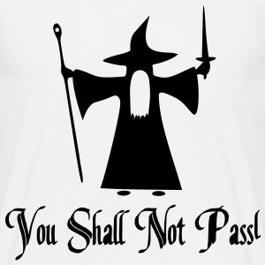 You Shall Not Pass Design T-Shirts - Männer T-Shirt