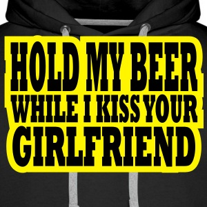 hold my beer while i kiss your girlfriend Pullover - Männer Premium Hoodie