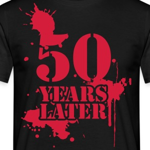 YOUR NUMBER YEARS LATER - birthday, anniversary, wedding anniversary T-Shirts - Men's T-Shirt