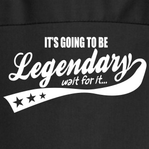 it's going to be legendary- epic style  Aprons - Cooking Apron