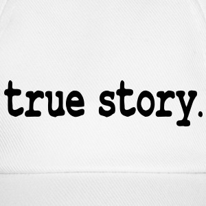 true story Caps & Hats - Baseball Cap