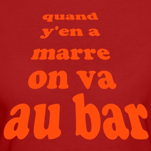 quand y en marre on va au bar by customstyle Tee shirts - T-shirt Bio Femme