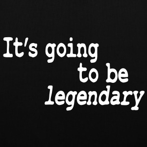 it's going to be legendary Bags  - Tote Bag