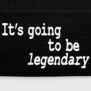it's going to be legendary Caps & Hats - Winter Hat