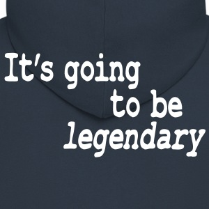 it's going to be legendary Sudadera - Chaqueta con capucha premium hombre