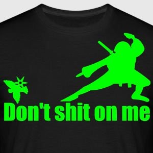 don't shit on me T-Shirts - Männer T-Shirt