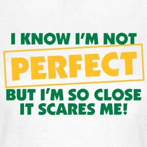 I Know Im Not Perfect 2 (2c)++ Tee shirts - T-shirt Femme