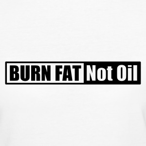 Burn Fat Not Oil für Frauen - Frauen Bio-T-Shirt