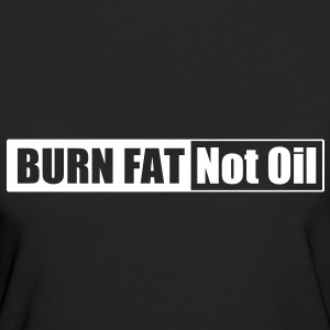 Burn Fat not Oil (black, women) - Frauen Bio-T-Shirt