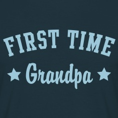 FIRST TIME Grandpa Shirt HN