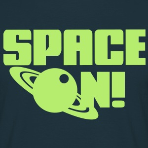 SPACE ON! T-Shirts - Men's T-Shirt