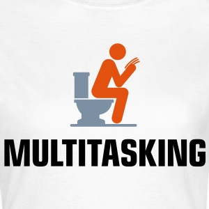 Multitasking 1 (3c)++ T-Shirts - Frauen T-Shirt