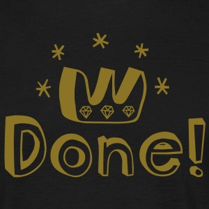 Graduation, PhD, degree, award, victory or other major accomplishment: done!  T-Shirts - Men's T-Shirt