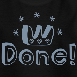 Graduation, PhD, degree, award, victory or other major accomplishment: done!  Kinder T-Shirts - Teenager T-Shirt