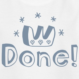 Graduation, PhD, degree, award, victory or other major accomplishment: done!  Kids' Shirts - Teenage T-shirt