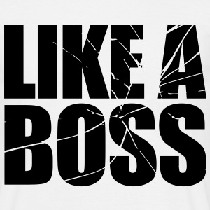 Like a BOSS Shatter - Männer T-Shirt