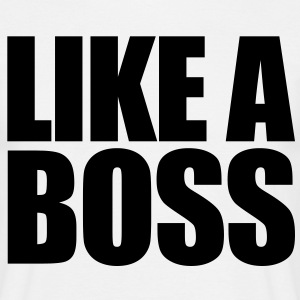 Like a BOSS! - Männer T-Shirt