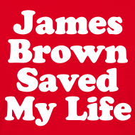 Motif ~ James Brown Saved My Live