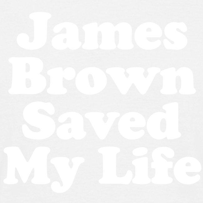 James Brown Saved My Live