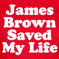 Motif ~ James Brown Saved My Live - Women