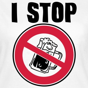 i stop drink beer panel interdiction panneau  Tee shirts - T-shirt Femme