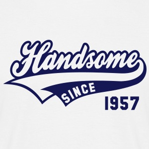 Handsome SINCE 1957 - Birthday T-Shirt NW - Men's T-Shirt