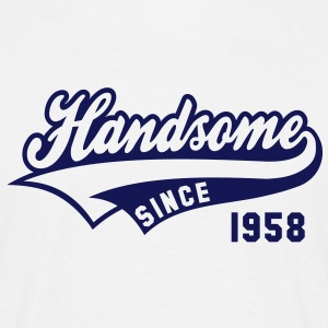 Handsome SINCE 1958 - Birthday T-Shirt NW - Men's T-Shirt