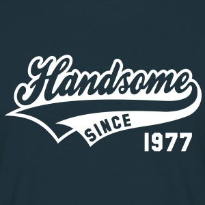 Handsome SINCE 1977 - Birthday T-Shirt WN - Men's T-Shirt
